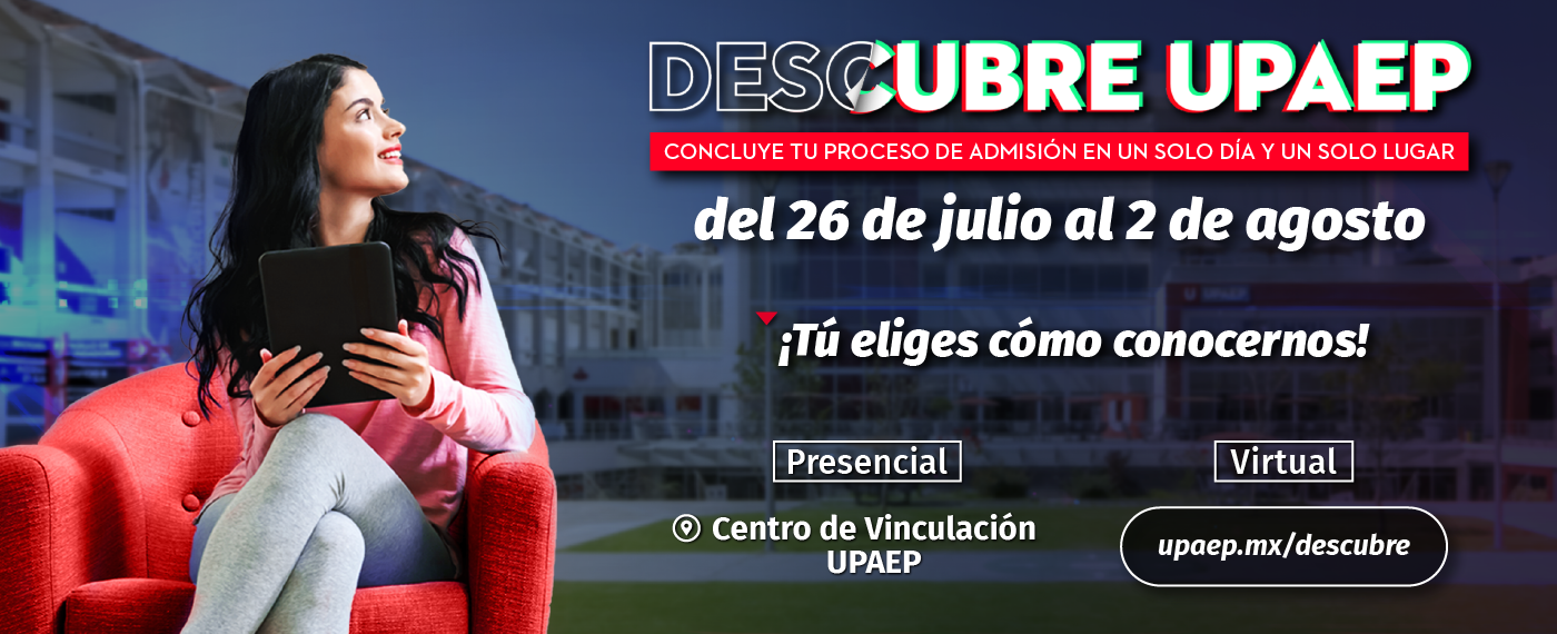 U_LIC_DESCUBRE-UPAEP_APS_banners_portal_licenciatura_1400x570_2021_07_19